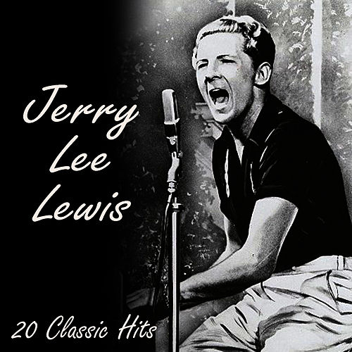 Play & Download 20 Classic Tracks by Jerry Lee Lewis | Napster