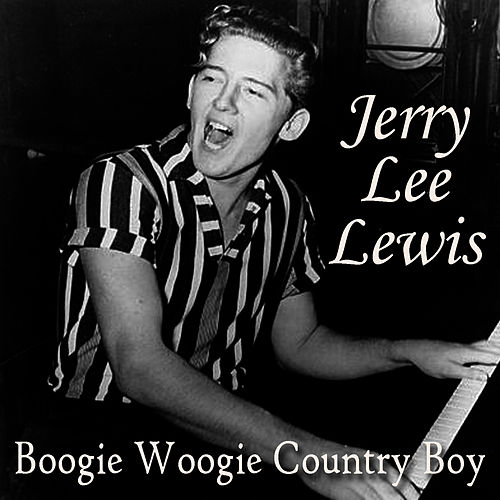 Play & Download Boogie Woogie Country Boy by Jerry Lee Lewis | Napster