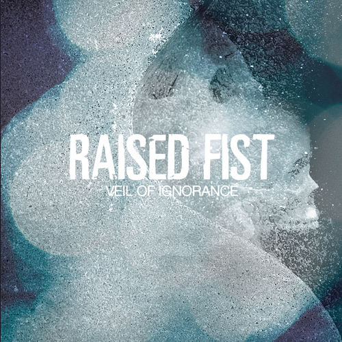 Play & Download Veil Of Ignorance by Raised Fist | Napster