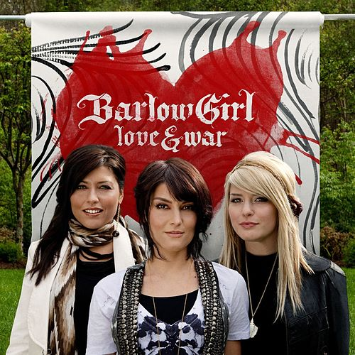 Play & Download Love & War by BarlowGirl | Napster