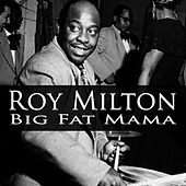 Play & Download Big Fat Mama by Roy Milton | Napster