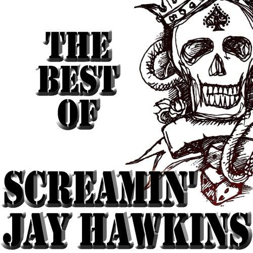 The Best Of Screamin' Jay Hawkins by Screamin' Jay Hawkins