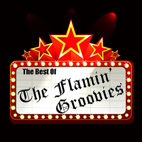 Play & Download The Best Of The Flamin' Groovies by The Flamin' Groovies | Napster