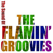 The Sound Of The Flamin' Groovies by The Flamin' Groovies