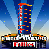 Follies by London Theatre Orchestra and Cast