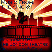 The King & I by London Theatre Orchestra and Cast