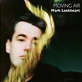 Moving Air by Mark Lockheart