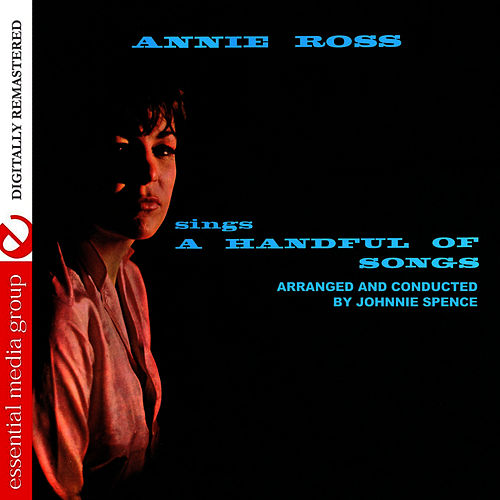 Play & Download Sings A Handful Of Songs (Digitally Remastered) by Annie Ross | Napster