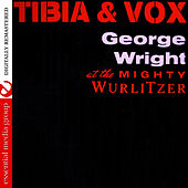 Play & Download Tibia & Vox (Digitally Remastered) by George Wright | Napster