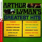Play & Download Arthur Lyman's Greatest Hits (Digitally Remastered) by Arthur Lyman | Napster