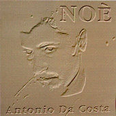 Play & Download Noe' by Antonio Da Costa | Napster