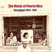 Play & Download The Music of Puerto Rico / Recordings 1929 - 1947 by Various Artists | Napster