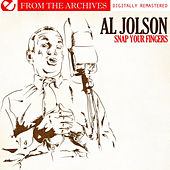Play & Download Snap Your Fingers - From The Archives (Digitally Remastered) by Al Jolson | Napster