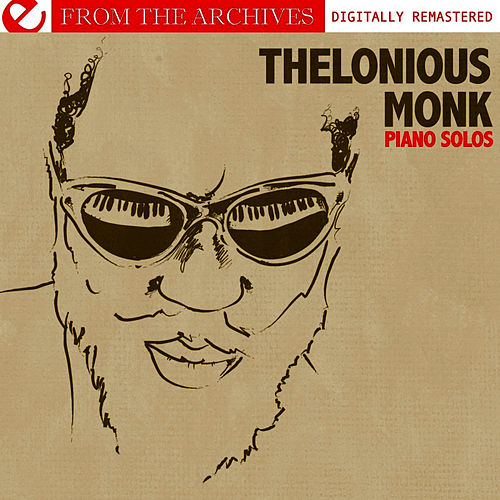 Play & Download Piano Solos - From The Archives (Digitally Remastered) by Thelonious Monk | Napster