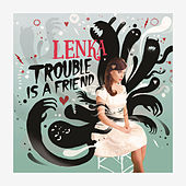 Play & Download Trouble Is A Friend by Lenka | Napster