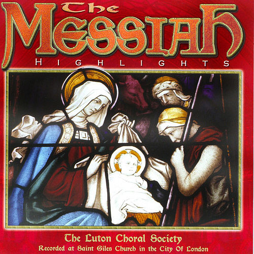 The Messiah Highlights by George Frideric Handel