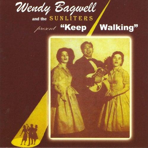 Keep Walking by Wendy Bagwell & The Sunliters