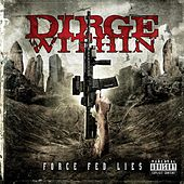Force Fed Lies by Dirge Within