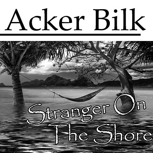 Play & Download Stranger On The Shore by Acker Bilk | Napster