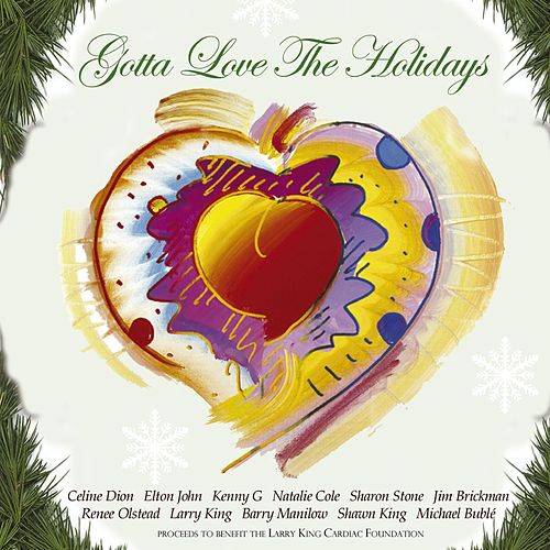 Play & Download Gotta Love The Holidays by Various Artists | Napster