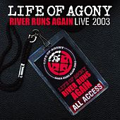 Play & Download River Runs Again: Live 2003 by Life Of Agony | Napster