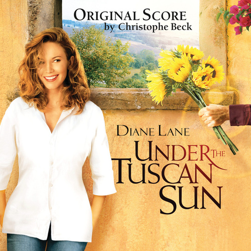 Under The Tuscan Sun by Christophe Beck