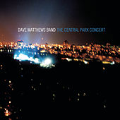 Play & Download The Central Park Concert by Dave Matthews Band | Napster