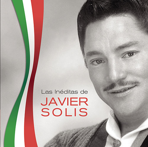 Play & Download Las Ineditas De Javier Solis by Javier Solis | Napster