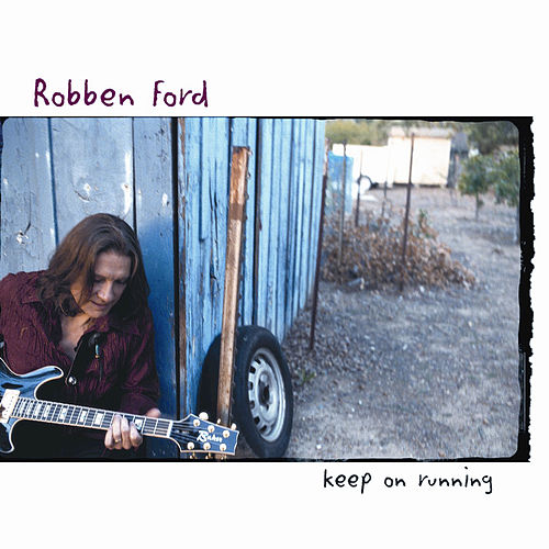 Play & Download Keep On Running by Robben Ford | Napster