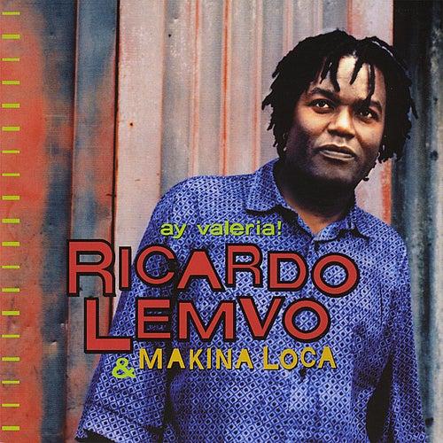 Play & Download Ay Valeria! by Ricardo Lemvo & Makina Loca   Napster