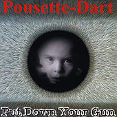 Play & Download Put Down Your Gun by Pousette-Dart Band | Napster