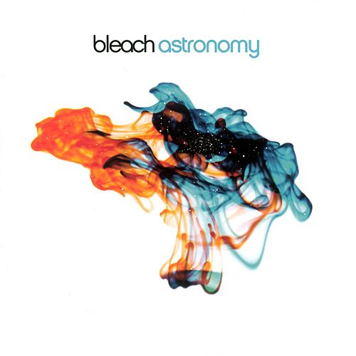 Play & Download Astronomy by Bleach | Napster