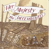 Play & Download Her Majesty by The Decemberists | Napster