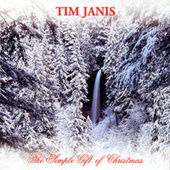 Play & Download The Simple Gift Of Christmas by Tim Janis | Napster