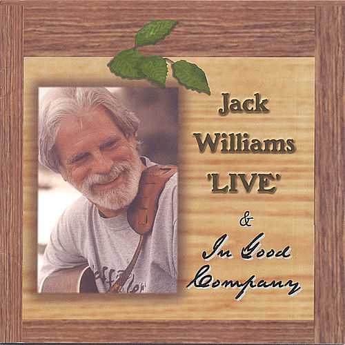 Play & Download Live & In Good Company by Jack Williams | Napster