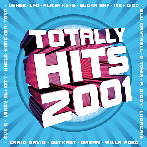 Play & Download Totally Hits 2001 by Various Artists | Napster