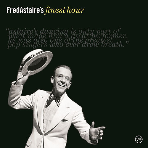 Play & Download Fred Astaire's Finest Hour by Fred Astaire | Napster