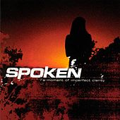 Play & Download A Moment Of Imperfect Clarity by Spoken | Napster