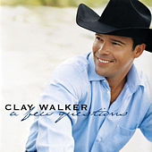 Play & Download A Few Questions by Clay Walker | Napster