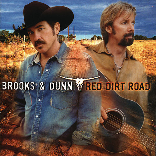 Play & Download Red Dirt Road by Brooks & Dunn | Napster
