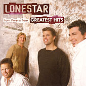From There To Here: The Greatest Hits by Lonestar