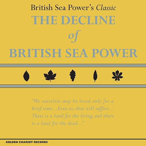 The Decline of British Sea Power by British Sea Power