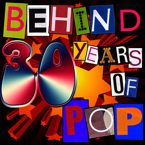 Play & Download Behind 30 Years Of Pop by Studio All Stars | Napster