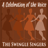 Play & Download A Celebration Of the Voice by The Swingle Singers | Napster