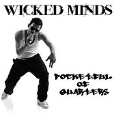 Pocketful Of Quarters by Wicked Minds
