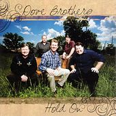 Play & Download Hold On by The Dove Brothers | Napster