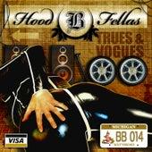 Trues & Vogues by Hood Fellas