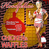 Chicken and Waffles by Hood Fellas