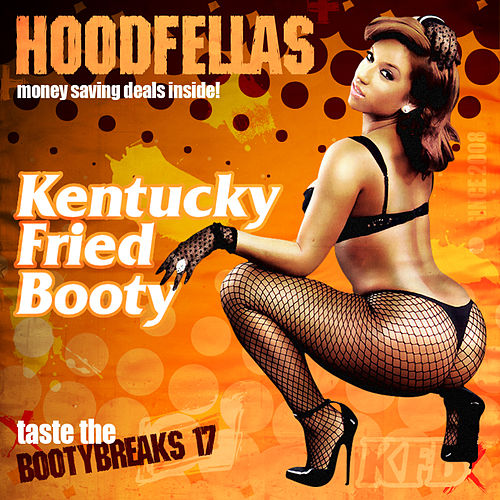 Kentucky Fried Booty by Hood Fellas