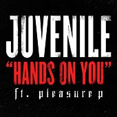 Play & Download Hands On You [feat. Pleasure P] by Juvenile | Napster